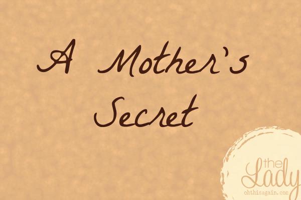 MothersSecret